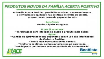 PRODUTOS NOVOS DA FAMÍLIA ACERTA POSITIVO