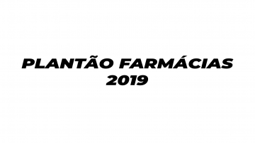 PLANTÃO FARMÁCIAS 2019
